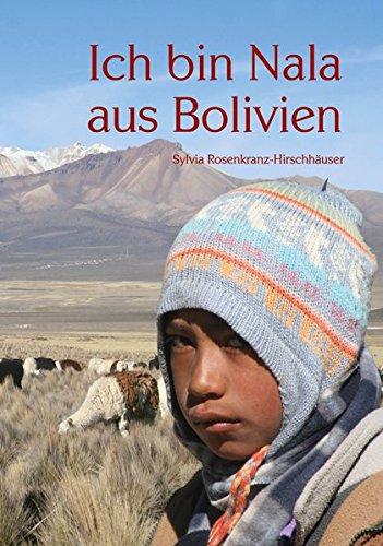 Ich bin Nala aus Bolivien - Kindheit in den Anden; Lama; Indiomädchen; Indios; Bolivien; Anden; anders leben; Südamerika