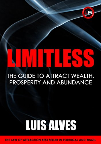 Limitless: The Guide To Attract Wealth, Prosperity And Abundance (English Edition)