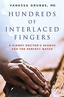 Book Cover: Hundreds of Interlaced Fingers: A Kidney Doctor's Search for the Perfect Match