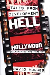 Tales From Development Hell by David Hughes (2004-05-01)