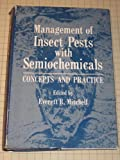 Management of Insect Pests with Semiochemicals: Concepts and Practice