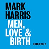 There's a wealth of information out there for expectant moms on pregnancy and birth, but so often the dad is left out of the conversation. Male midwife Mark Harris seeks to redress the balance with this new book, drawing on his decades of experien...