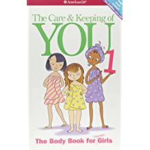 The Care and Keeping of You: The Body Book for Younger Girls, Revised Edition (American Girl...