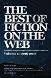 img - for The Best of Fiction on the Web: 1996-2017 book / textbook / text book