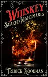 Whiskey Soaked Nightmares