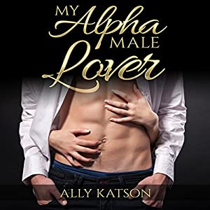 My Alpha Male Lover Audiobook