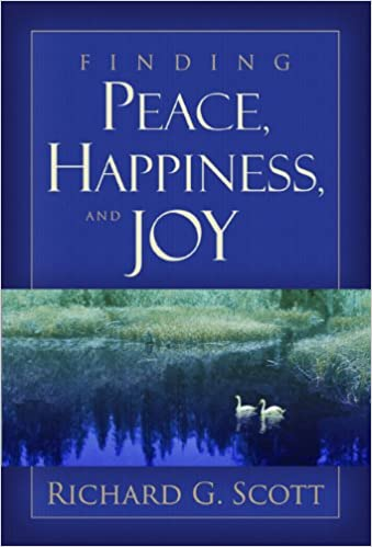 Finding Peace Happiness And Joy Richard G Scott 9781606416723