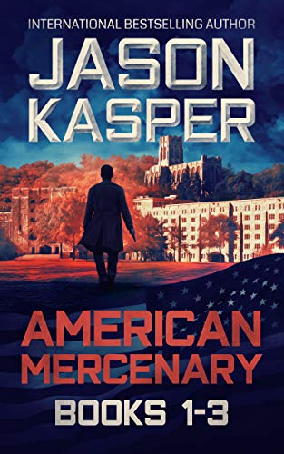 American Mercenary: Books 1-3: Greatest Enemy, Offer of Revenge, and Dark Redemption by [Kasper, Jason]