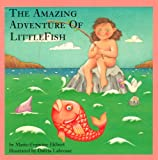 The Amazing Adventure of LittleFish, Marie-Francine Hébert, 0929005155