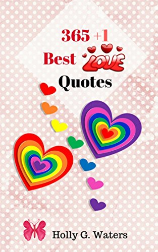 365+1 Love Quotes : Quotes and Journal Blank Book Volume 1: For Inspired Relationships Passage and Create Your Love Quotes From Your Heart.