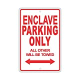 "BUICK ENCLAVE Parking Only All Others Will Be Towed Ridiculous Funny Novelty Garage Aluminum 12""x18"" Sign Plate"