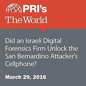 Did an Israeli Digital Forensics Firm Unlock the San Bernardino Attacker's Cellphone?