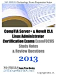 Comptia Server+ and Novell CLA Linux Administrator Certification Exams ExamFOCUS Study Notes and Review Questions 2013, ExamREVIEW, 1482396998