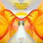 iButterfly. Poesia delle farfalle [iButterfly. Poetry of butterflies] | Mirco Baragiani