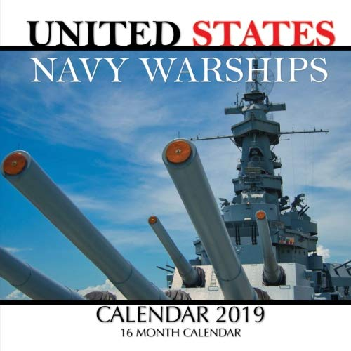 United States Navy Warships 2019: 16 Month Calendar