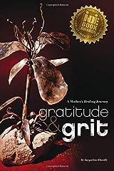 Gratitude & Grit: A Mother's Healing Journey Paperback