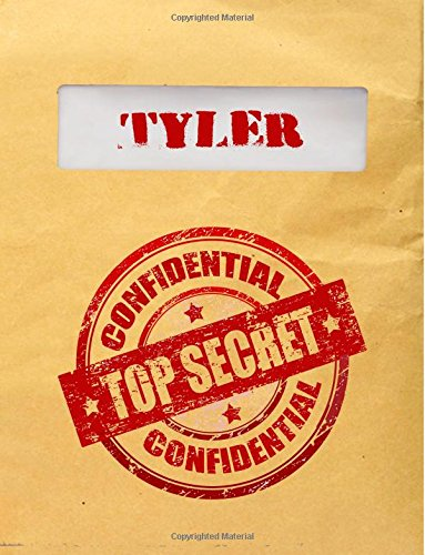 Tyler Top Secret Confidential: Composition Notebook For Boys, 8.5x11, 120 Lined Pages (Personalized Journals With Names)