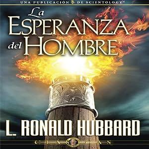 La Esperanza del Hombre [The Hope of Man] Audiobook