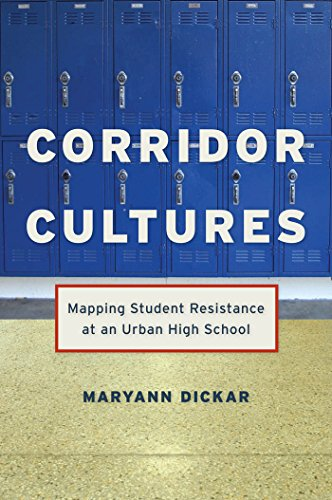 Corridor Cultures: Mapping Student Resistance at an Urban School (Qualitative Studies in Psychology)