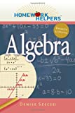 Homework Helpers: Algebra, Denise Szecsei, 1601631693