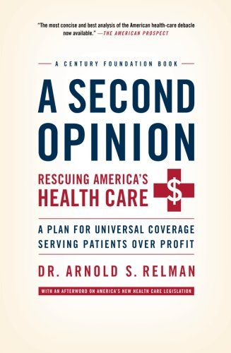 A Second Opinion: A Plan for Universal Coverage Serving Patients Over Profit (Century Foundation Books (PublicAffairs))