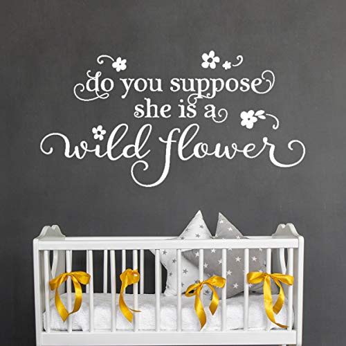 (Nursery Wall Decor Do You Suppose She is A Wildflower Wall Decal Girl's Room Wall Quote Nursery Decal Kid's Room Wall Art 28
