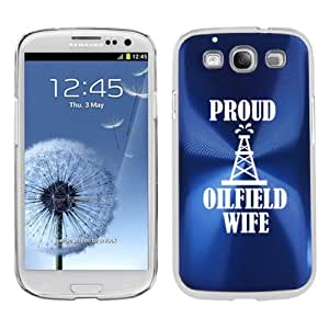 Samsung Galaxy S III S3 Aluminum Plated Hard Back Case Cover Proud Oilfield Wife (Blue)