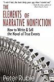 The Elements of Narrative Nonfiction, Peter Rubie, 1884956912
