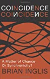img - for Coincidence: A Matter of Chance - Or Synchronicity? book / textbook / text book