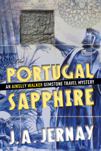 The Portugal Sapphire (An Ainsley Walker Gemstone Travel Mystery) (Best Portuguese Port Wine)