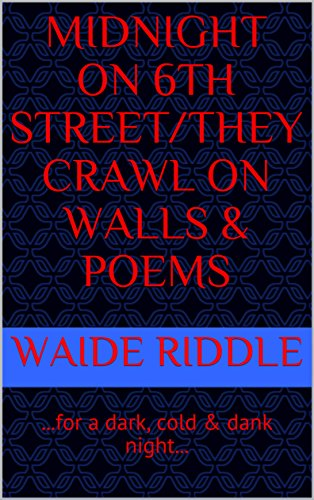 [Midnight on 6th Street/They Crawl on Walls & Poems: ...for a dark, cold & dank night...] (Halloween Riddles For Adults)