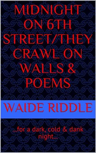Midnight on 6th Street/They Crawl on Walls & Poems: ...for a dark, cold & dank (Sixth Street Halloween)
