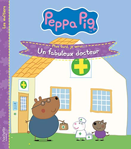 Peppa Pig - Les métiers : Plus tard, je serai... Un fabuleux docteur ()
