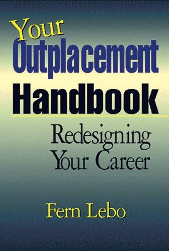Your Outplacement Handbook: Redesigning Your Career