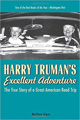 Front cover for the book Harry Truman's Excellent Adventure by Matthew Algeo