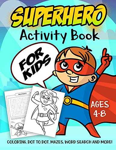 Superhero Activity Book for Kids Ages 4-8: A Fun Kid Workbook Game For Learning, Super Hero Coloring, Dot to Dot, Mazes, Word Search and More! ()