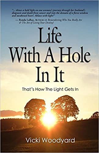 LIFE WITH A HOLE IN IT  That s How the Light Gets In - The Wisdom of ... 3da0cd6f304