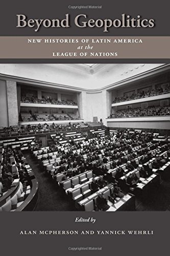 Download Beyond Geopolitics: New Histories of Latin America at the League of Nations PDF