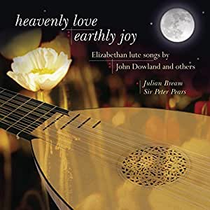 Heavenly Love, Earthly Joy - Elizabethan Lute Songs by John Dowland and Others