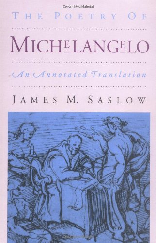 The Poetry of Michelangelo: An Annotated Translation [James M. Saslow] (Tapa Blanda)