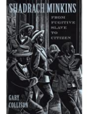 Shadrach Minkins: From Fugitive Slave to Citizen First edition by Collison, Gary L. (1997) Hardcover
