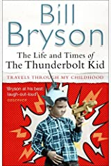 The Life And Times Of The Thunderbolt Kid: Travels Through my Childhood (Bryson) Paperback