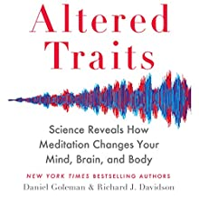 Altered Traits: Science Reveals How Meditation Changes Your Mind, Brain, and Body Audiobook by Richard Davidson, Daniel Goleman Narrated by Daniel Goleman