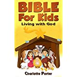Bibles : Living with God ( Bible for Kids book 1)
