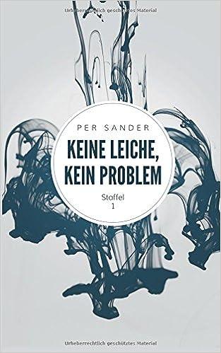 https://smile.amazon.de/Keine-Leiche-kein-Problem-Staffel/dp/1535121289/ref=sr_1_2?ie=UTF8&qid=1492692967&sr=8-2&keywords=keine+Leiche%2C+kein+problem