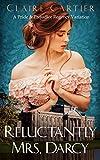 Reluctantly Mrs. Darcy: A Pride and Prejudice Regency Variation