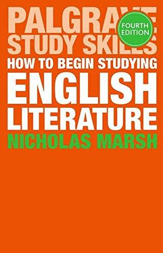 How-to-Begin-Studying-English-Literature-Palgrave-Study-GuidesLiterature