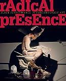 Radical Presence, Yona Backer, Naomi Beckwith, 1933619384