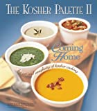 img - for The Kosher Palette II: Coming Home, the Art and Simplicity of Kosher Cooking book / textbook / text book