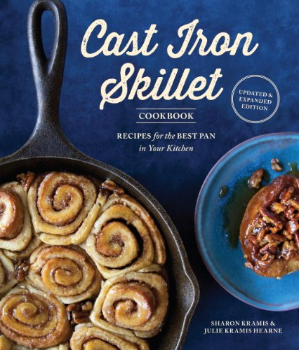 The Cast Iron Skillet Cookbook, 2nd Edition: Recipes for the Best Pan in Your -
